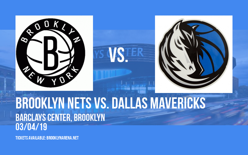 Brooklyn Nets vs. Dallas Mavericks at Barclays Center