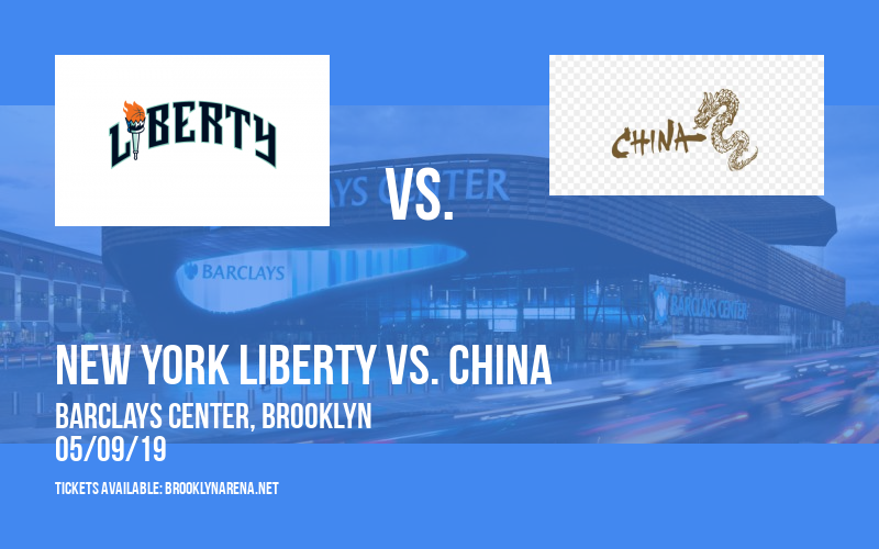Exhibition: New York Liberty vs. China at Barclays Center