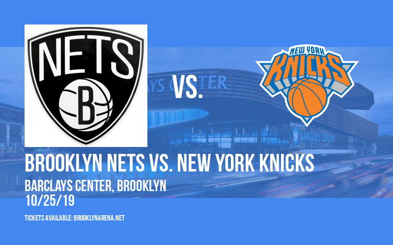 Brooklyn Nets vs. New York Knicks at Barclays Center