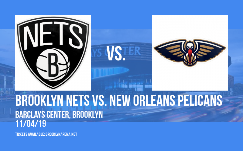 Brooklyn Nets vs. New Orleans Pelicans at Barclays Center