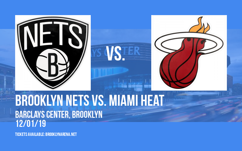 Brooklyn Nets vs. Miami Heat at Barclays Center