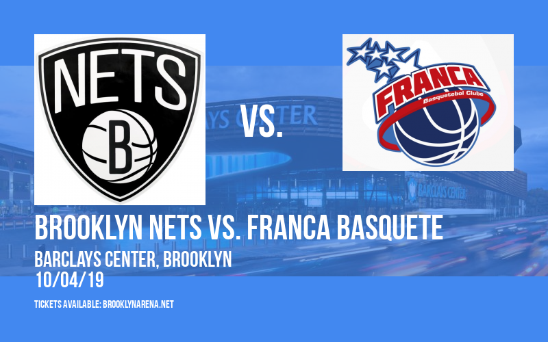 NBA Preseason: Brooklyn Nets vs. Franca Basquete at Barclays Center