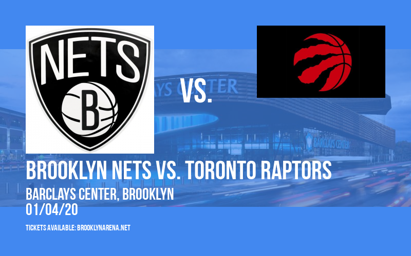 Brooklyn Nets vs. Toronto Raptors at Barclays Center