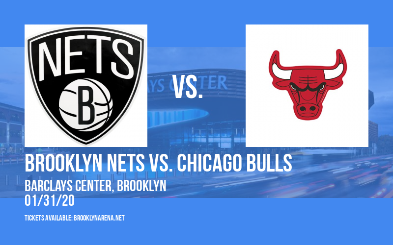 Brooklyn Nets vs. Chicago Bulls at Barclays Center