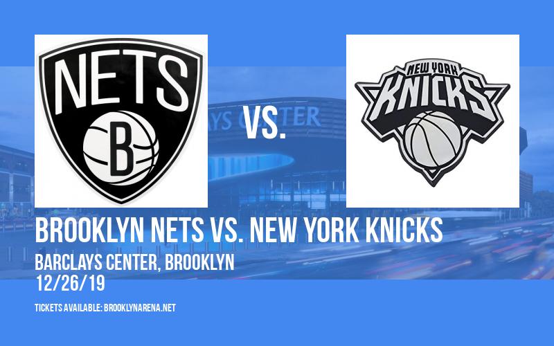 Brooklyn Nets vs. New York Knicks at Barclays Center
