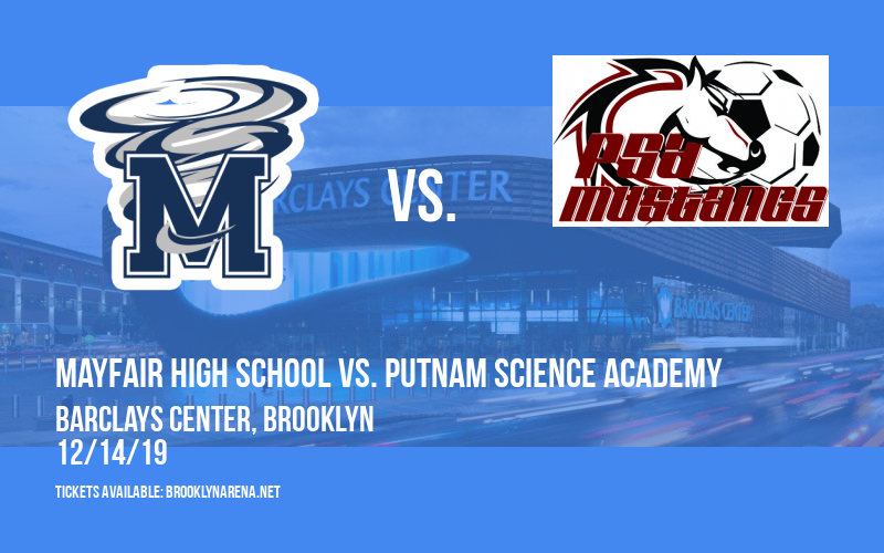Battle In The Apple: Mayfair High School vs. South Shore High School, Brewster Academy vs. Hillcrest Prep & Core4Prep vs. Putnam Science Academy at Barclays Center
