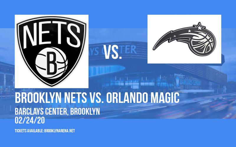Brooklyn Nets vs. Orlando Magic at Barclays Center