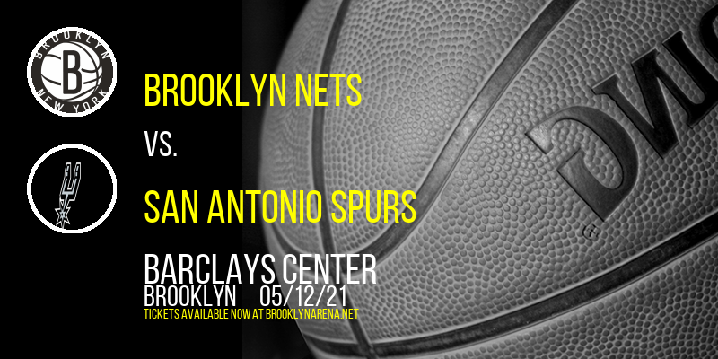 Brooklyn Nets vs. San Antonio Spurs at Barclays Center