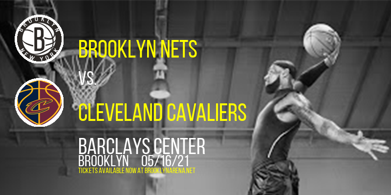 Brooklyn Nets vs. Cleveland Cavaliers at Barclays Center