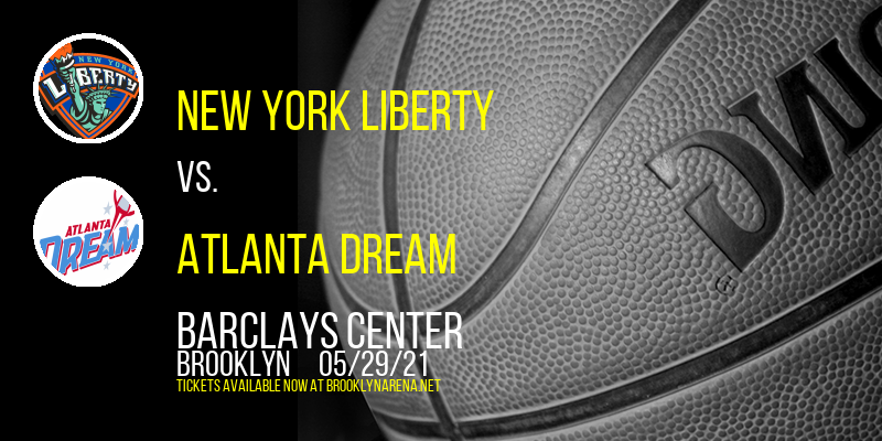 New York Liberty vs. Atlanta Dream at Barclays Center