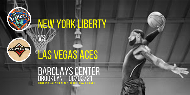 New York Liberty vs. Las Vegas Aces at Barclays Center