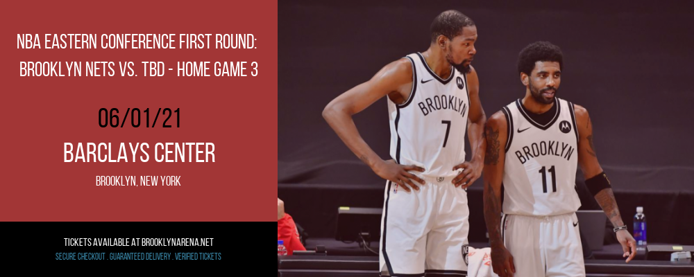 NBA Eastern Conference First Round: Brooklyn Nets vs. TBD - Home Game 3 (Date: TBD - If Necessary) at Barclays Center
