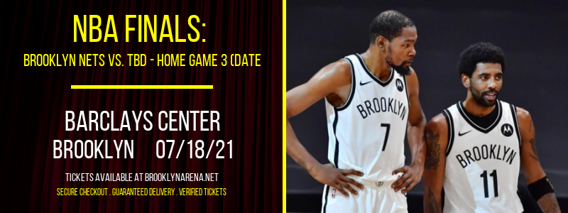NBA Finals: Brooklyn Nets vs. TBD - Home Game 3 (Date: TBD - If Necessary) [CANCELLED] at Barclays Center