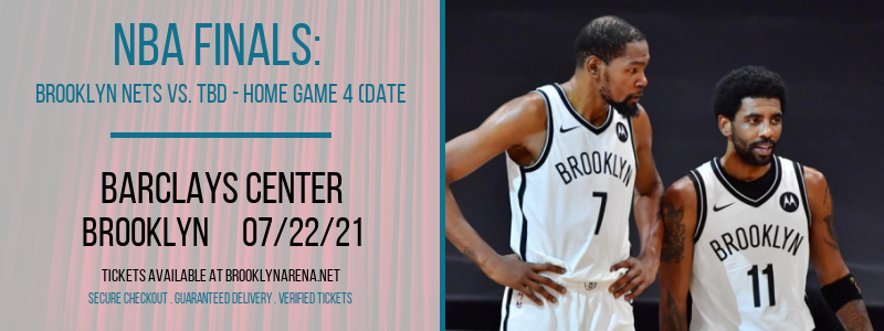 NBA Finals: Brooklyn Nets vs. TBD - Home Game 4 (Date: TBD - If Necessary) [CANCELLED] at Barclays Center
