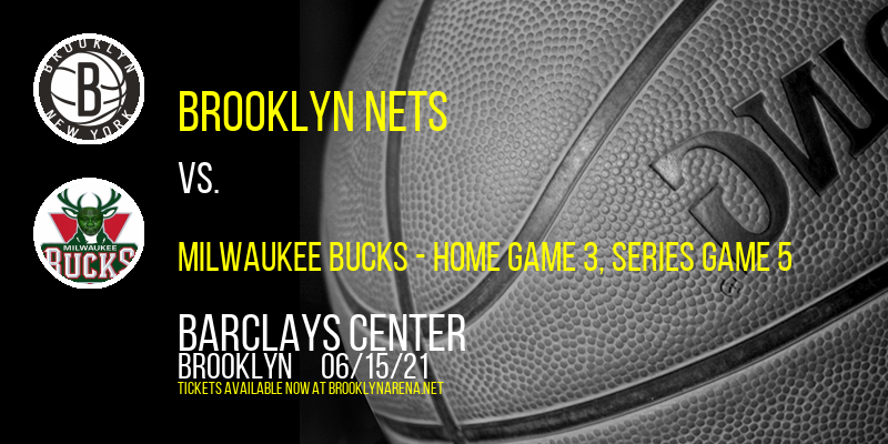 NBA Eastern Conference Semifinals: Brooklyn Nets vs. TBD - Home Game 3 (Date: TBD - If Necessary) at Barclays Center
