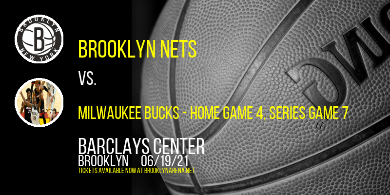 NBA Eastern Conference Semifinals: Brooklyn Nets vs. TBD - Home Game 4 (Date: TBD - If Necessary) at Barclays Center