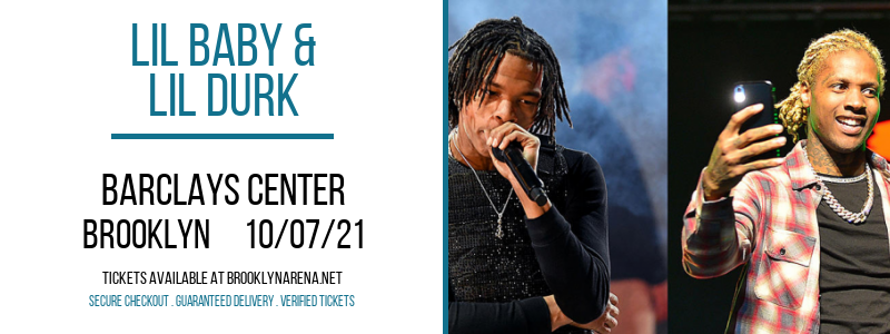 Lil Baby & Lil Durk at Barclays Center