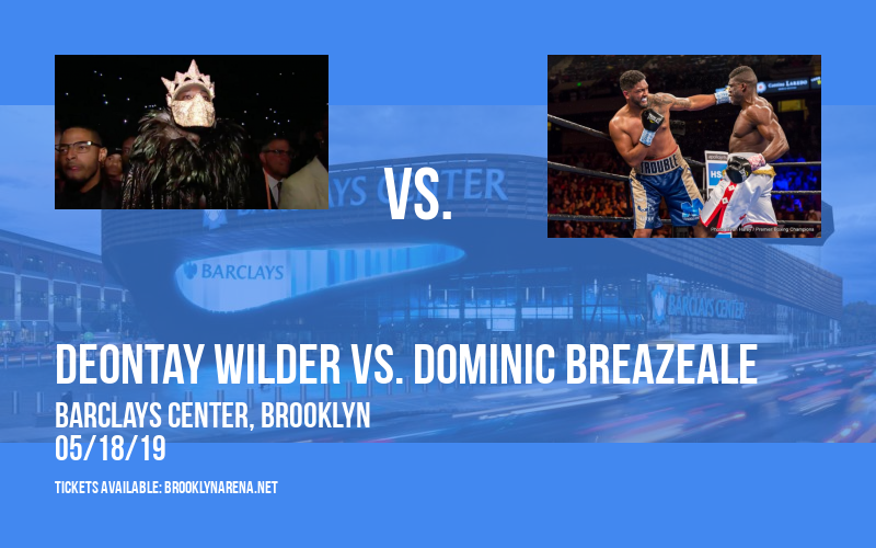 Premier Boxing Champions: Deontay Wilder vs. Dominic Breazeale at Barclays Center