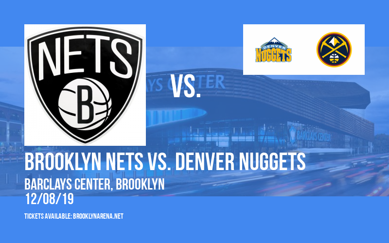 Brooklyn Nets vs. Denver Nuggets at Barclays Center