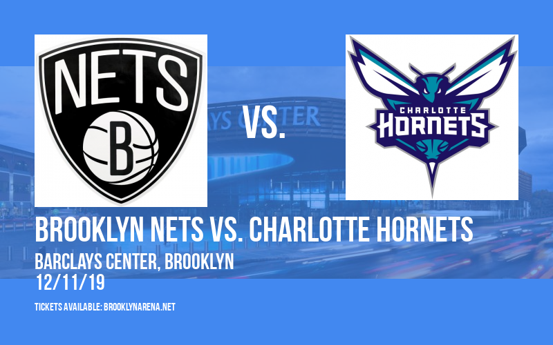 Brooklyn Nets vs. Charlotte Hornets at Barclays Center
