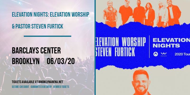 Elevation Nights: Elevation Worship & Pastor Steven Furtick at Barclays Center