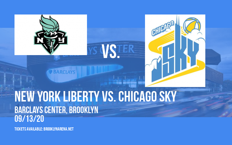 New York Liberty vs. Chicago Sky at Barclays Center