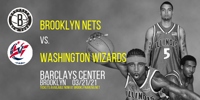 Brooklyn Nets vs. Washington Wizards at Barclays Center