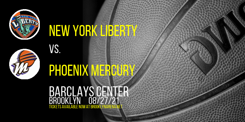 New York Liberty vs. Phoenix Mercury at Barclays Center