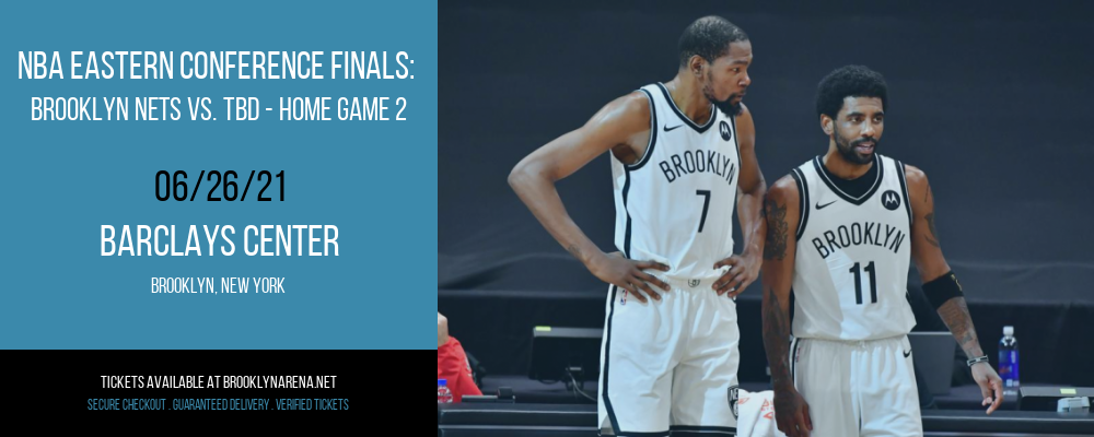 NBA Eastern Conference Finals: Brooklyn Nets vs. TBD - Home Game 2 (Date: TBD - If Necessary) [CANCELLED] at Barclays Center